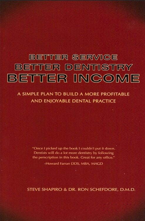 better service better dentistry better income by dr ron schefdore